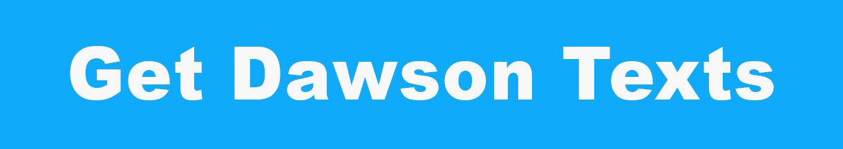 get dawson text of the week
