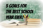 5 goals for best school year ever