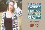 you cant let excuses stop you from facing reality with addiction, eating disorders and cheating.