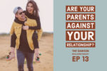 Are Your parents against your relationship