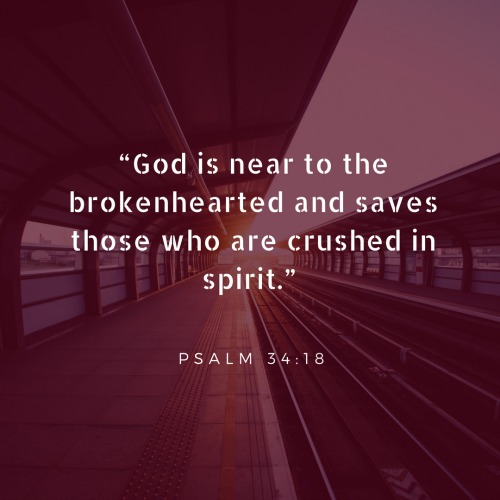 God is near to the brokenhearted