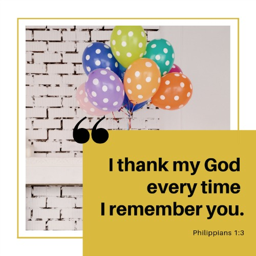 """""""I thank my God every time I remember you."""""""